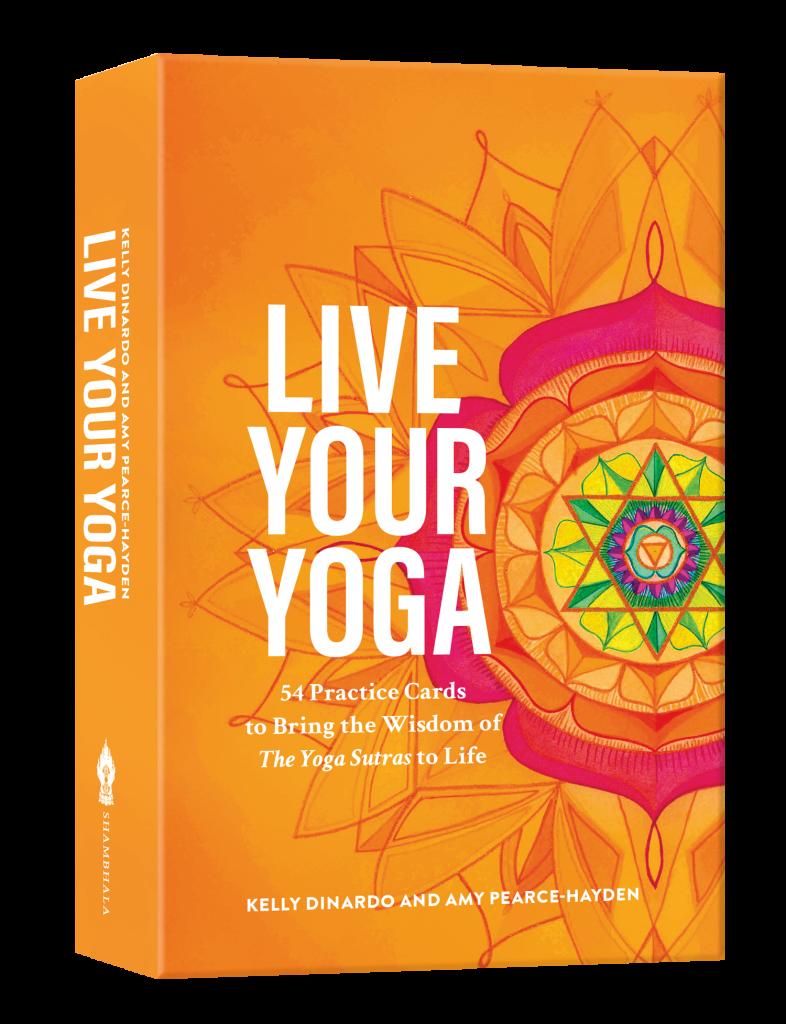 Kelly DiNardo card deck Live Your Yoga