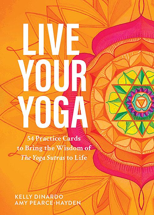 Kelly DiNardo book Live Your Yoga card deck